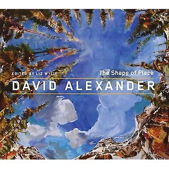 David Alexander - The Shape of Place by Liz Wylie - 9780773540354 Book