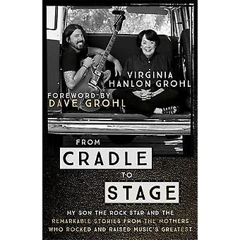 From Cradle to Stage - Stories from the Mothers Who Rocked and Raised