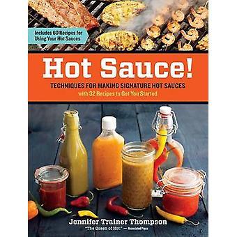 Hot Sauce! -Tekniker för att göra signatur varma såser - med 32 Reci