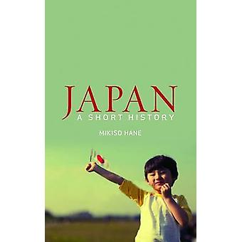 Japan - A Short History (New edition) by Mikiso Hane - 9781780742564 B