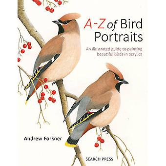 A-Z af fugl portrætter - en illustreret Guide til at male smukke Bir