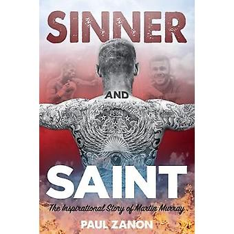 Sinner and Saint - The Inspirational Story of Martin Murray by Martin