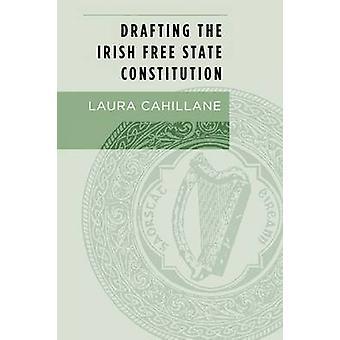 Utkast Fristaten Grunnloven av Laura Cahillane - 97817