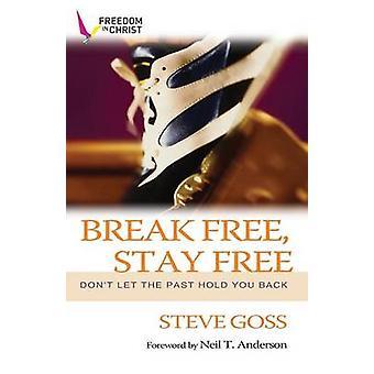 Break fri - bo gratis - låt inte tidigare Hold du tillbaka genom Steve Gos