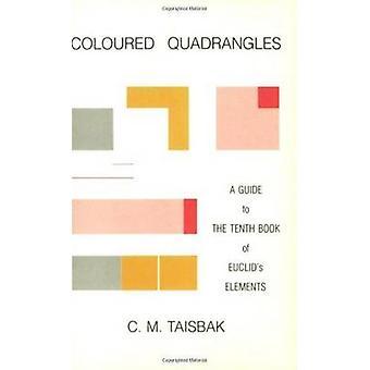 Gekleurde vierhoeken - een gids voor het tiende boek van de elementen van Euclides