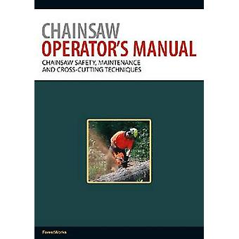 Chainsaw Operator's Manual - Pt. 1 - Chainsaw Safety - Maintenance and