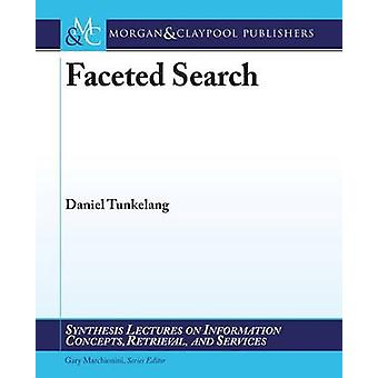 Faceted Search by Daniel Tunkelang - Gary Marchionini - 9781598299991