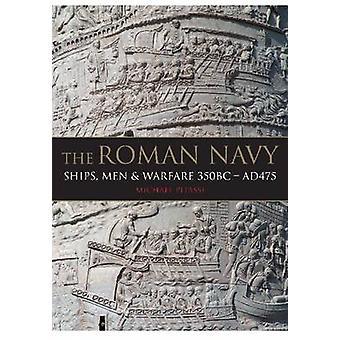 De Romeinse vloot - schepen - mannen & Warfare 350BC - AD475 door Michael Paul P