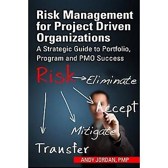Risk Management for Project Driven Organizations by Andy Jordan - 978