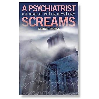 A Psychiatrist, Screams (Abbot Peter Mysteries) (Abbot Peter Mystery)