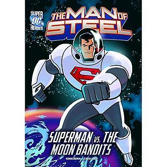 El hombre de acero: Superman vs los bandidos de la luna