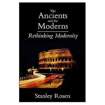 Ancients and the Moderns, The: Rethinking Modernity