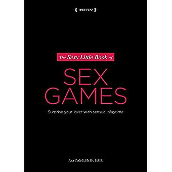 Sexy Little Book of Sex Games, The