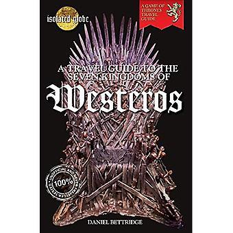 En reseguide till de sju kungadömena i Westeros