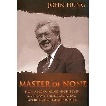 Master of None: wie ein Hong Kong High-Flyer kam die verheerende Erfahrung Freiheitsstrafe over