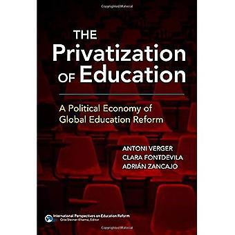 La privatisation de l'éducation: une économie politique de la réforme de l'éducation planétaire (Perspectives internationales sur la réforme de l'éducation)