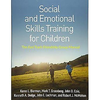 Social and Emotional Skills� Training for Children: The� Fast Track Friendship Group Manual