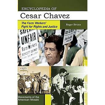 Encyclopedie van Cesar Chavez de landarbeiders vechten voor de rechten en Justitie door Bruns & Roger