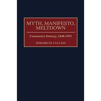 Mythos Manifest Kernschmelze kommunistischen Strategie 18481991 von Collins & Edward M.