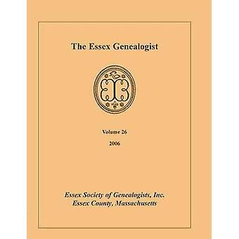 Il Volume di genealogista di Essex 26 2006 dalla società Essex di genealogista & Inc