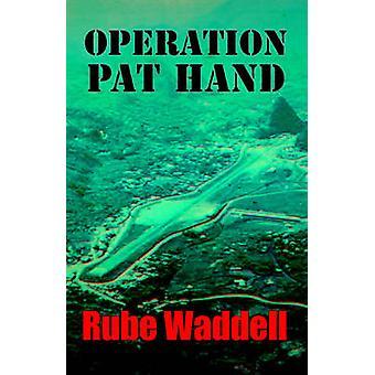 Operatie Pat Hand door Waddell & Donald R.
