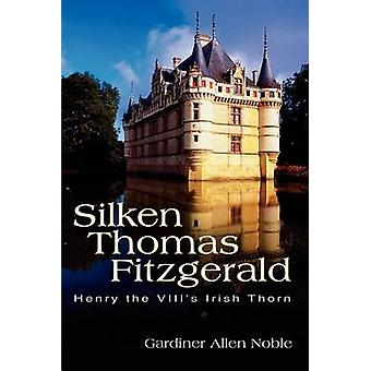 Silken Thomas Fitzgerald  Henry the VIIIs Irish Thorn by Noble & Gardiner Allen
