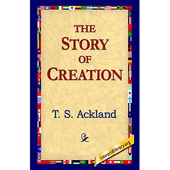 The Story of Creation by Ackland & T. S.