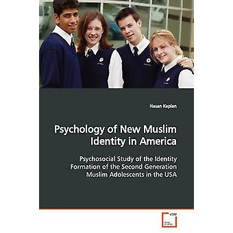 Psychologie des neuen muslimischen Identität in Amerika von Kaplan & Hasan