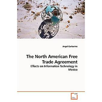 The North American Free Trade Agreement by Angel Garbarino