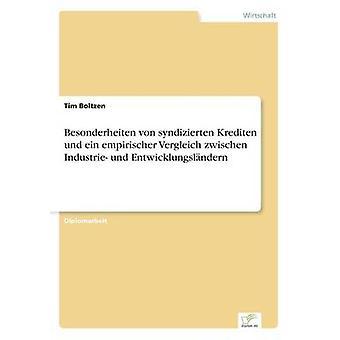 Besonderheiten von syndizierten Krediten und ein empirischer Vergleich zwischen Industrie und Entwicklungslndern af Boltzen & Tim