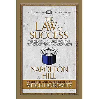 La loi du succès (condensées Classics): le classique Original de l'auteur de penser et de s'enrichir
