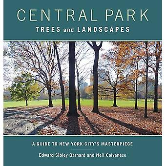 Central Park Trees and Landscapes - A Guide to New York City's Masterp