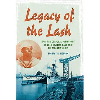 Legacy of the Lash - Race and Corporal Punishment in the Brazilian Nav