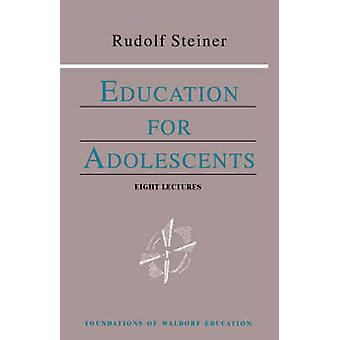 Education for Adolescents by Rudolf Steiner - C. Hoffman - 9780880104