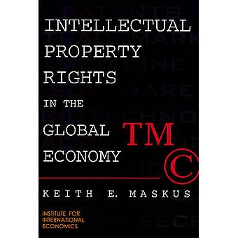Intellectual Property Rights in the Global Economy by Keith E. Maskus