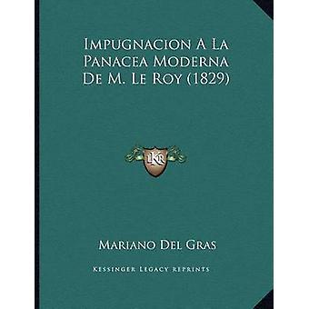 Impugnacion a la Panacea Moderna de M. Le Roy (1829) by Mariano Del G