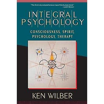 Integral Psychology - Consciousness - Spirit - Psychology - Therapy by
