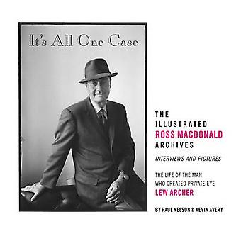 It's All One Case - The Illustrated Ross Macdonald Archives by Jerome