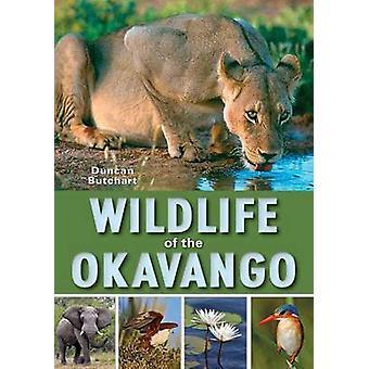 Wildlife of the Okavango by Duncan Butchart - 9781775843382 Book