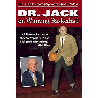 Dr Jack on Winning Basketball by Jack Ramsay - Neal Vahle - 978193562