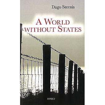 A World Without States by Dago Steenis - 9789463380362 Book