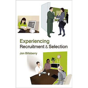 Experiencing Recruitment and Selection by Jon Billsberry - 9780470057