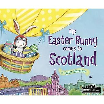 The Easter Bunny Comes to Scotland by Eric James - 9781785532320 Book