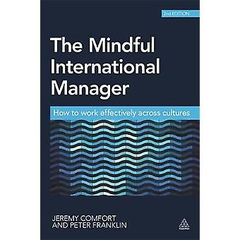 The Mindful International Manager by Comfort & JeremyFranklin & Peter