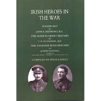 Tyneside Irish Brigade Irish Heroes in the War by T. P. O. Oconnor M. P. & Joseph Keating a