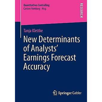 New Determinants of Analysts Earnings Forecast Accuracy by Klettke & Tanja