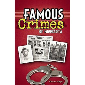 Famous Crimes of Minnesota by Michael Burgan - 9781591934219 Book