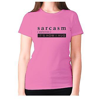 Womens funny t-shirt slogan tee sarcasm ladies sarcastic - Sarcasm definition