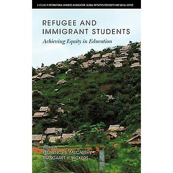 Refugee and Immigrant Students Achieving Equity in Education Hc von McCarthy & Florence E.