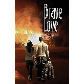 Brave Love by Frugis & Stephanie